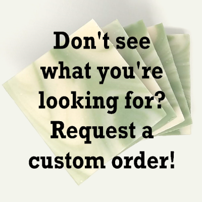 Request a custom order!
